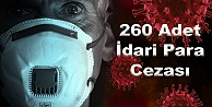 260 Adet İdari Para Cezası