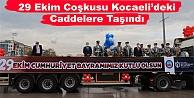 29 Ekim Coşkusu Kocaelideki Caddelere Taşındı