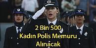 2 Bin 500 Kadın Polis Memuru Alınacak