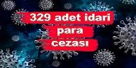 329 Adet İdari Para Cezası