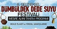 6. Geleneksel Dümbüldek Dede Suyu Festivali