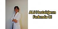 ALS Hastalığının Farkında Ol