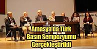 Amasyada Türk Basın Sempozyumu Gerçekleştirildi