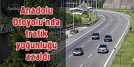 Anadolu Otoyolunda trafik yoğunluğu azaldı