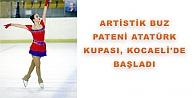 Artistik Buz Pateni Atatürk Kupası, Kocaelide Başladı