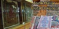Asırlık Halılara Dijital Dokunuş