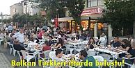 Balkan Türkleri iftarda buluştu!