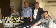 Başkan Şayirden Hasta Ziyareti