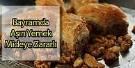 Bayramda Aşırı Yemek Mideye Zararlı