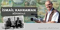 Belgeselci İSMAİL KAHRAMAN ile Röportaj