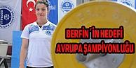 Berfinin hedefi Avrupa şampiyonluğu