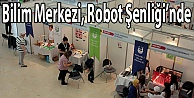 Bilim Merkezi, Robot Şenliğinde