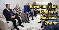 Büyükakından Erdoğanın Hocasına Ziyaret
