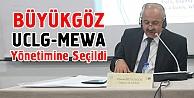 Büyükgöz UCLG-MEWA Yönetimine Seçildi
