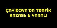 Çayırovada trafik kazası: 6 yaralı