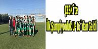 ÇESKte ilk şampiyonluk U-16dan geldi