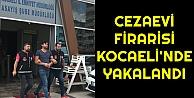 Cezaevi firarisi Kocaelinde yakalandı