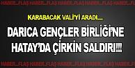 Darıca Gençler Birliğine ÇİRKİN SALDIRI!