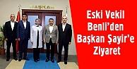 Eski Vekil Benliden Başkan Şayire Ziyaret