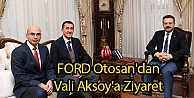 FORD Otosandan Vali Aksoya Ziyaret