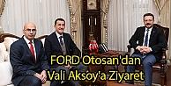 FORD Otosandan Vali Aksoya Ziyaret