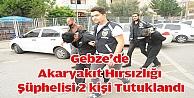 Gebze#39;de Akaryakıt Hırsızlığı Şüphelisi 2 kişi Tutuklandı