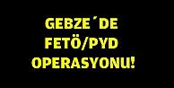 Gebzede FETÖ/PDY operasyonu