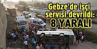 Gebze#39;de işçi servisi devrildi: 8 yaralı