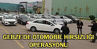 Gebzede otomobil hırsızlığı operasyonu