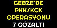 Gebzede PKK/KCK operasyonu: 7 gözaltı