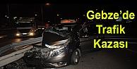 Gebzede Trafik Kazası: 3 yaralı