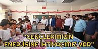 Başkan Karaosmanoğlu, 'Gençlerimizin Enerjisine İhtiyacımız Var
