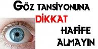 Göz Tansiyonuna Dikkat