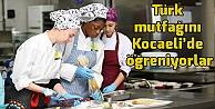 Hollandalı öğrenciler Türk mutfağını Kocaelide öğreniyor