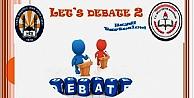 İngilizce Münazara Let´s Debate 2 yarışması