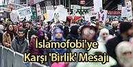 İslamofobi'ye Karşı 'Birlik' Mesajı
