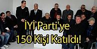 İYİ Partiye 150 Kişi Katıldı!