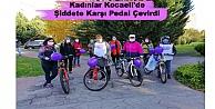 Kadınlar Kocaelide Şiddete Karşı Pedal Çevirdi