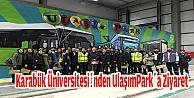 Karabük Üniversitesinden UlaşımParka Ziyaret