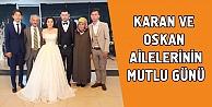 Karan ve Oskan ailelerinin mutlu günü!