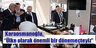 """Karaosmanoğlu, Ülke olarak önemli bir dönemeçteyiz"""""""