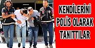 Kendilerini polis olarak tanıtan gasp zanlıları yakalandı