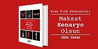 Kısa Film Senaryo kitabı Maksat Senaryo Olsun çıktı!
