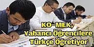 KO-MEK, yabancı öğrencilere Türkçe öğretiyor