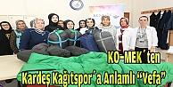 """KO-MEKten kardeş Kağıtspora anlamlı Vefa"""""""
