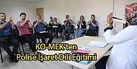 KO-MEKten Polise İşaret Dili Eğitimi