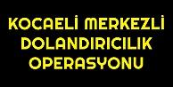 Kocaeli merkezli dolandırıcılık operasyonu: 22 gözaltı