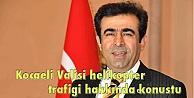 Kocaeli Valisi helikopter trafiği hakkında konuştu