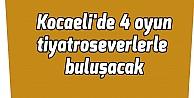 Kocaelide 4 oyun tiyatroseverlerle buluşacak