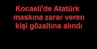 Kocaelide Atatürk maskına zarar veren kişi gözaltına alındı